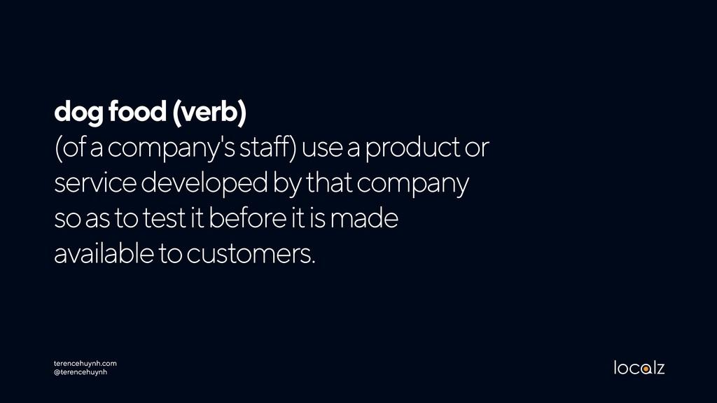 dog food (verb) (of a company's staff) use a p...