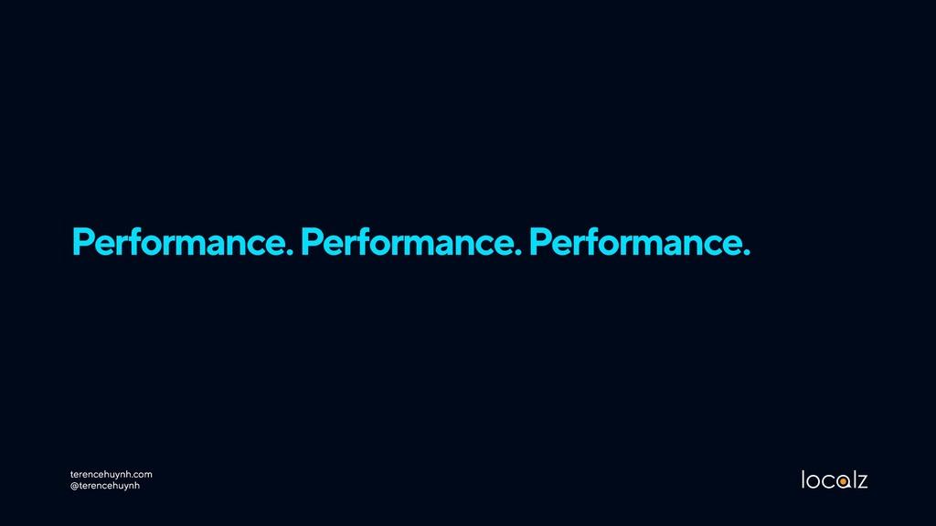 Performance. Performance. Performance. terenceh...
