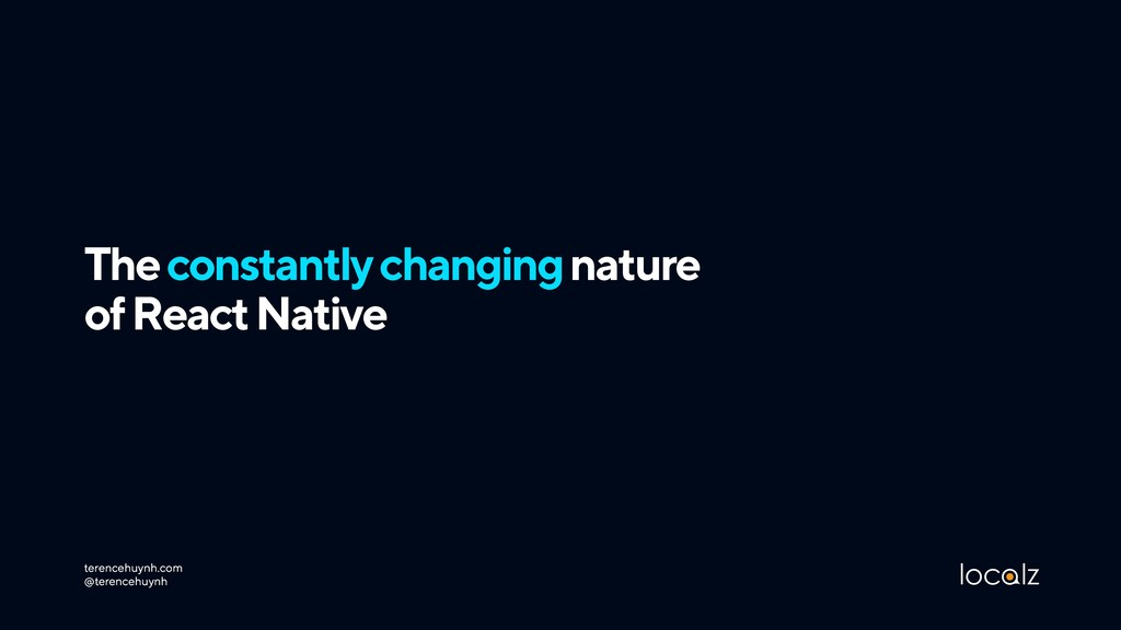 The constantly changing nature  of React Nativ...