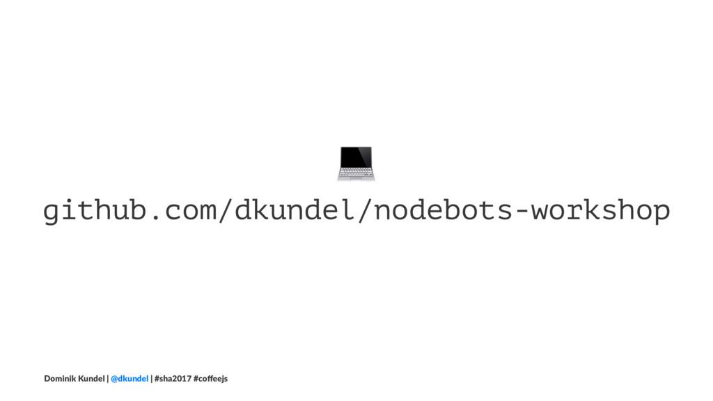 ! github.com/dkundel/nodebots-workshop Dominik ...