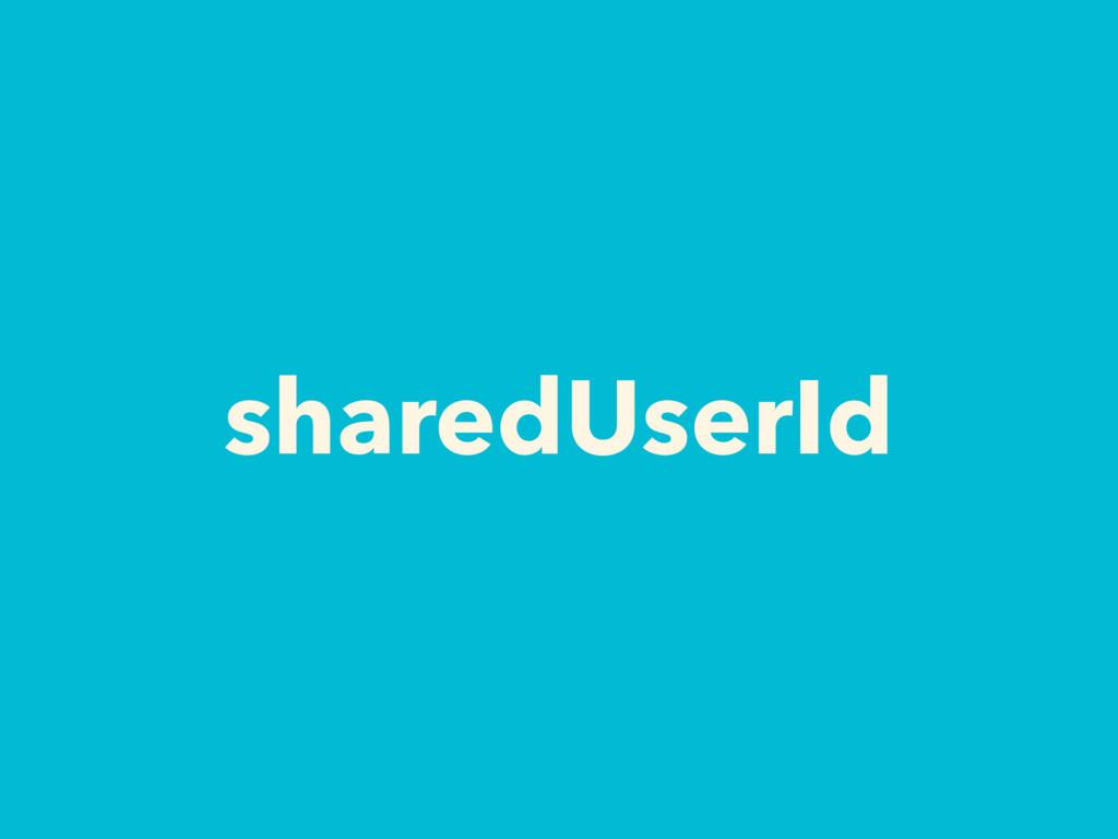 sharedUserId