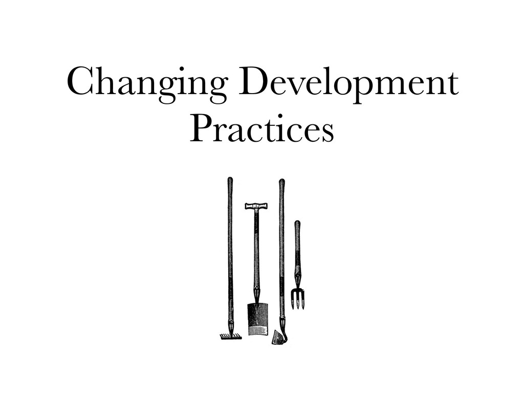 Changing Development Practices