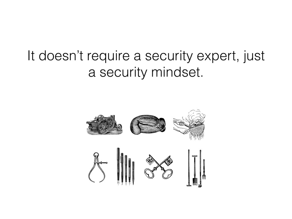 It doesn't require a security expert, just a se...