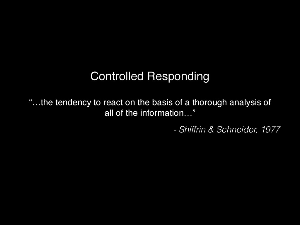 "Controlled Responding ""…the tendency to react o..."