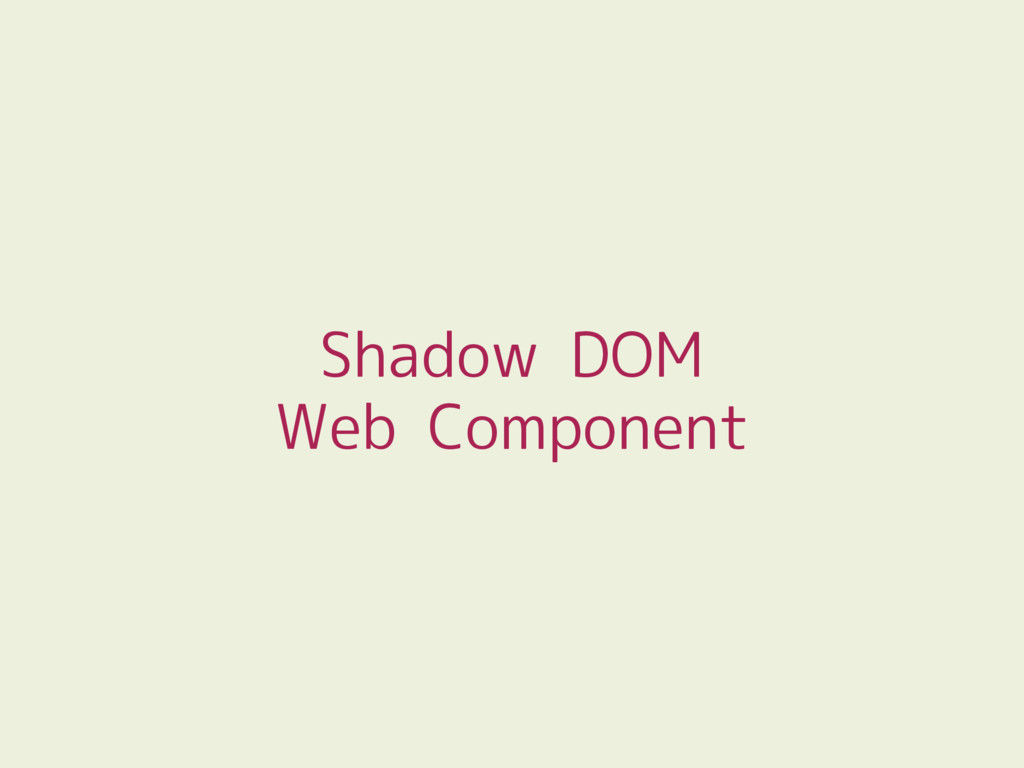 Shadow DOM Web Component