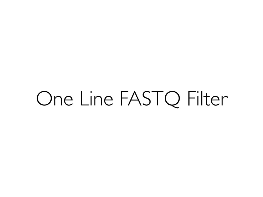 One Line FASTQ Filter