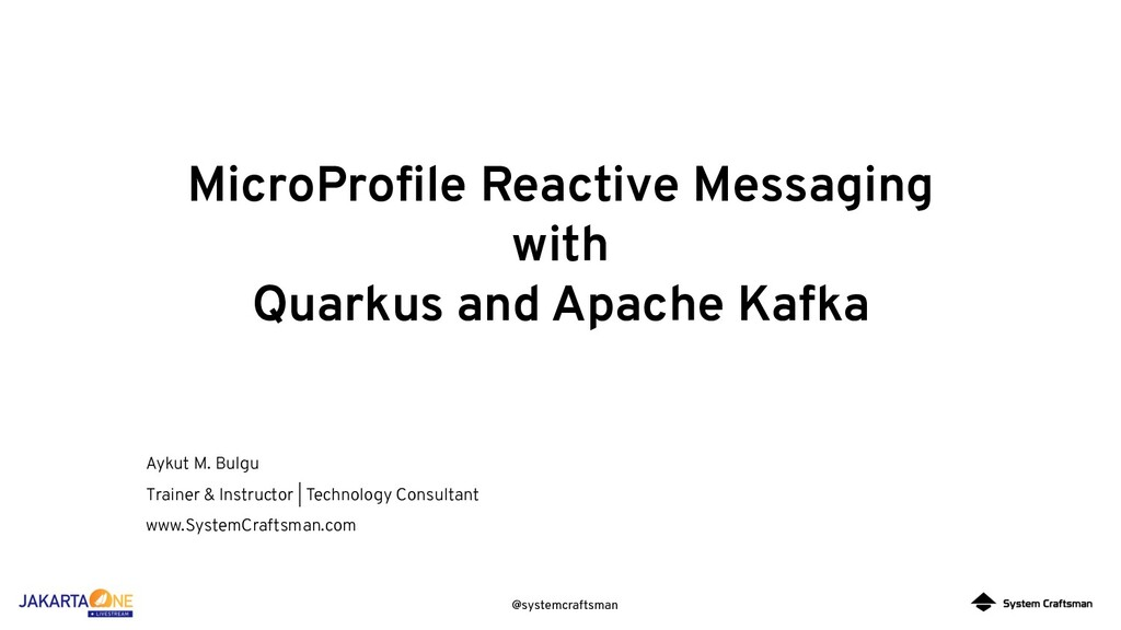 @systemcraftsman MicroProfile Reactive Messaging...