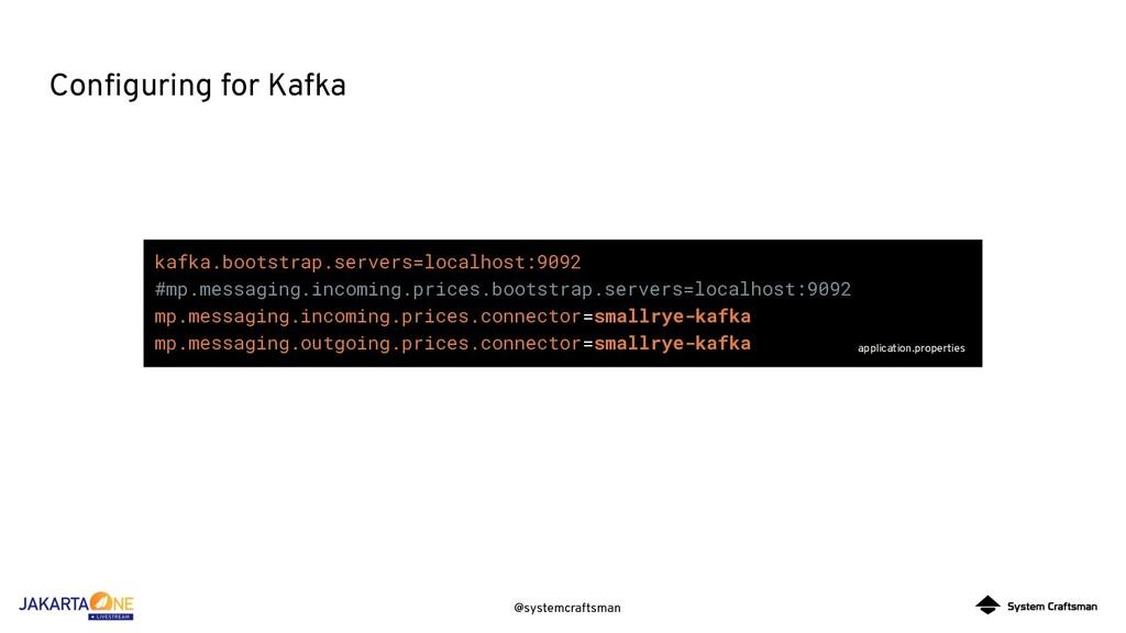 @systemcraftsman Configuring for Kafka kafka.boo...