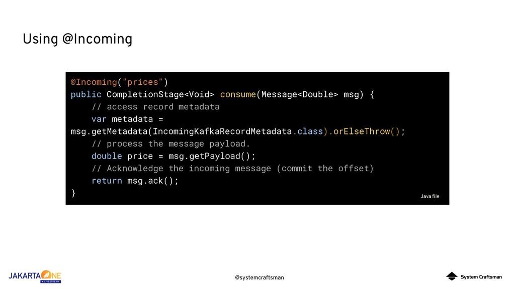 "@systemcraftsman Using @Incoming @Incoming(""pri..."