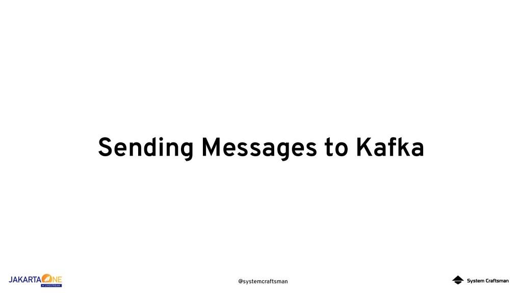@systemcraftsman Sending Messages to Kafka