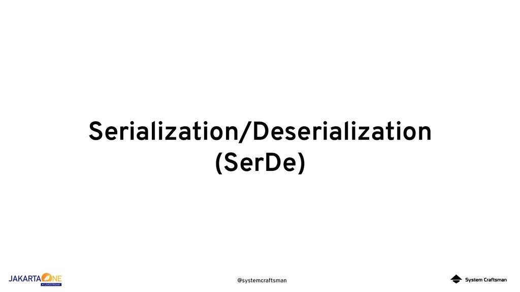 @systemcraftsman Serialization/Deserialization ...
