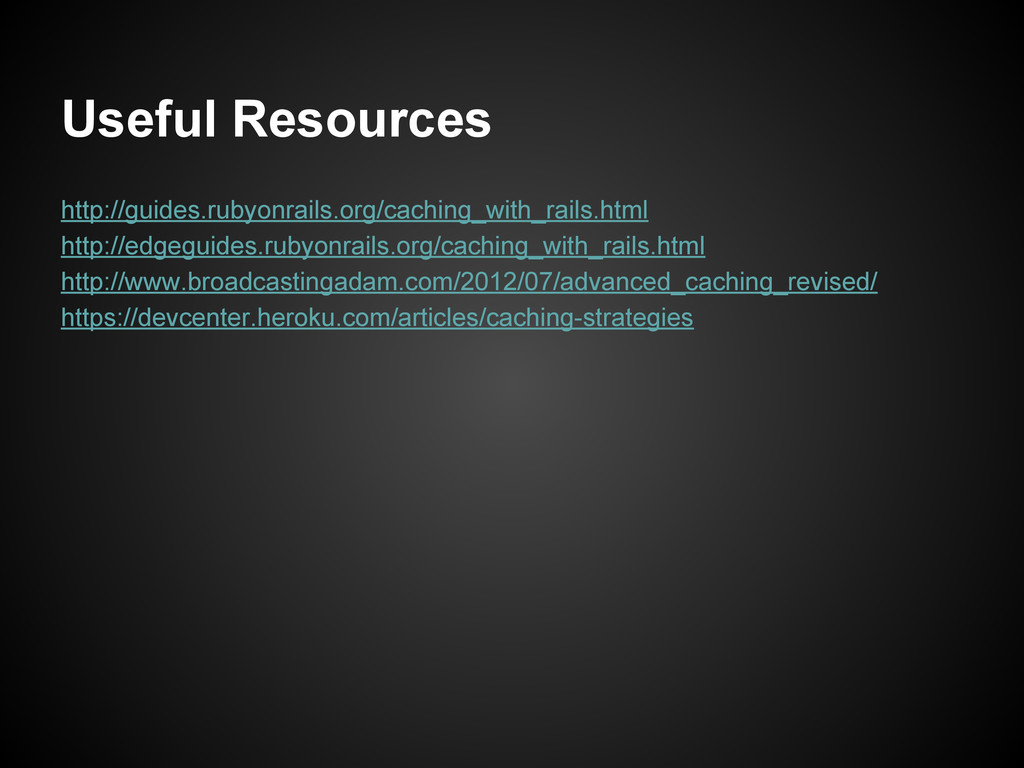 Useful Resources http://guides.rubyonrails.org/...