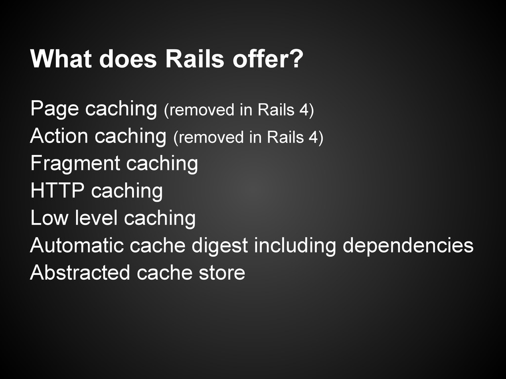 What does Rails offer? Page caching (removed in...