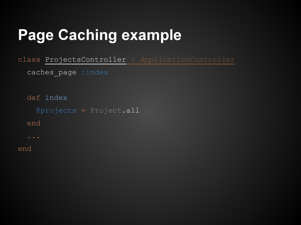 Page Caching example class ProjectsController <...