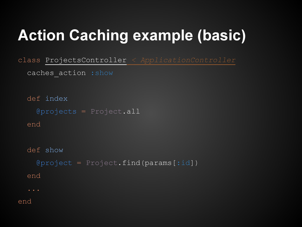 Action Caching example (basic) class ProjectsCo...