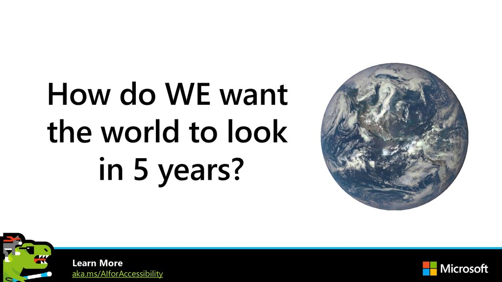 How do WE want the world to look in 5 years? Le...