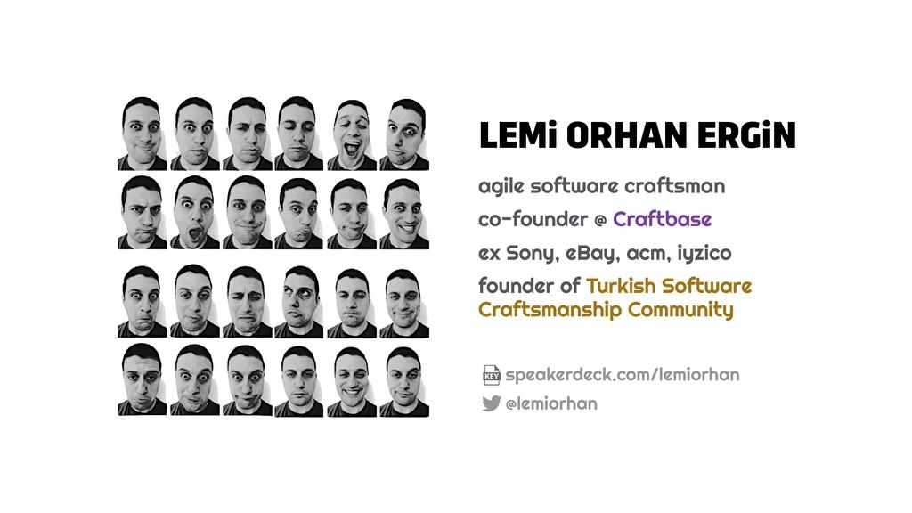 speakerdeck.com/lemiorhan @lemiorhan LEMi ORHAN...