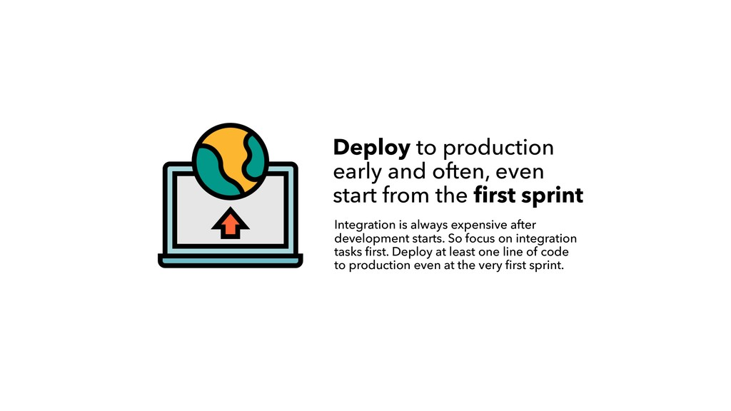Deploy to production  early and often, even st...