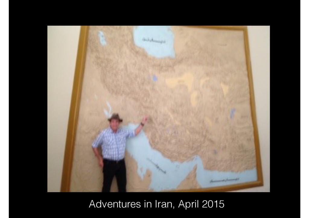 Adventures in Iran, April 2015