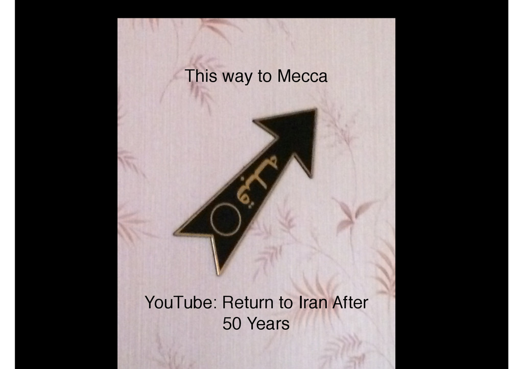 This way to Mecca YouTube: Return to Iran After...