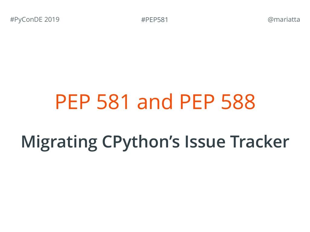 #PEP581 #PEP581 #PyConDE 2019 @mariatta PEP 58...