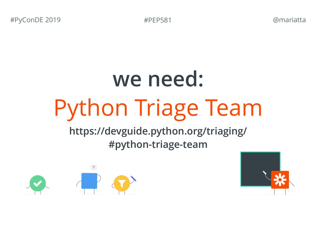 #PEP581 #PyConDE 2019 @mariatta Python Triage ...