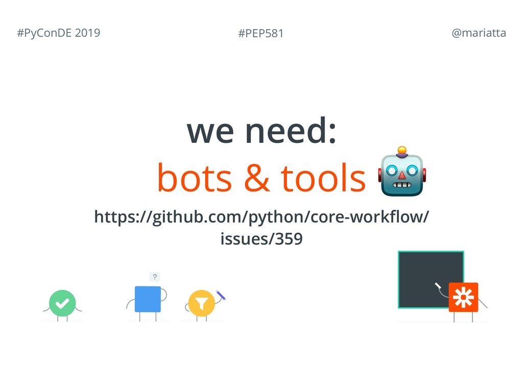 #PEP581 #PyConDE 2019 @mariatta bots & tools  ...