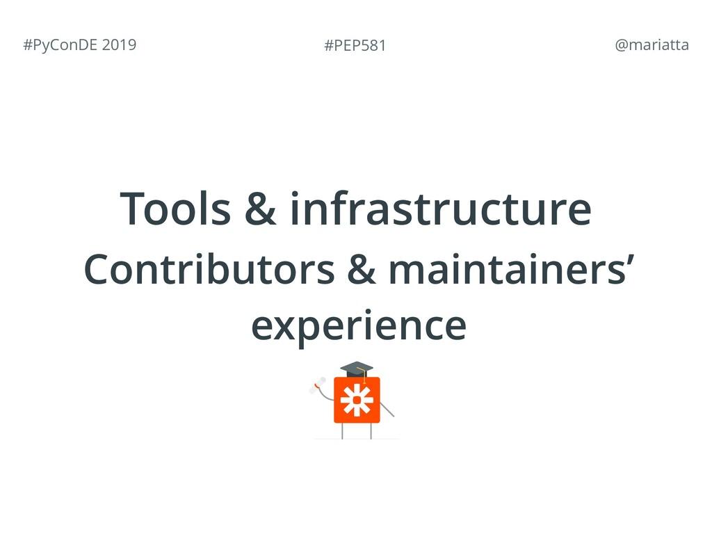 #PEP581 #PyConDE 2019 @mariatta Tools & infras...