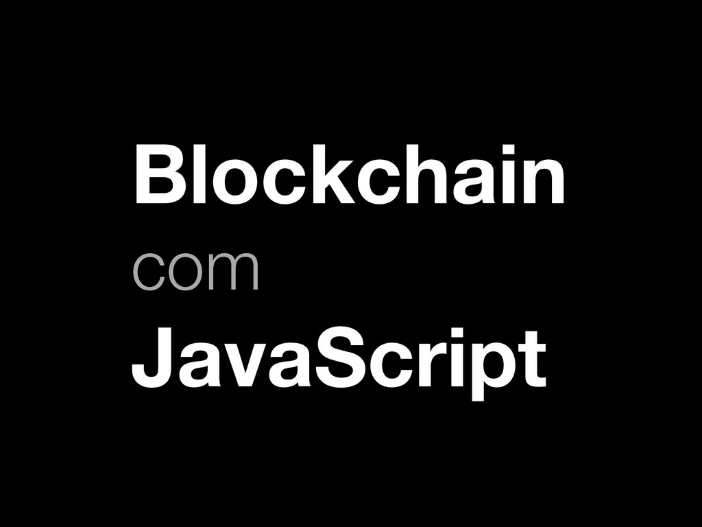 Blockchain com JavaScript