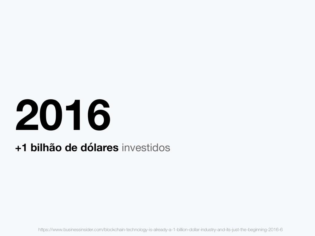2016 +1 bilhão de dólares investidos https://ww...