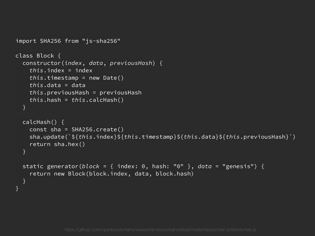 "import SHA256 from ""js-sha256"" class Block { co..."