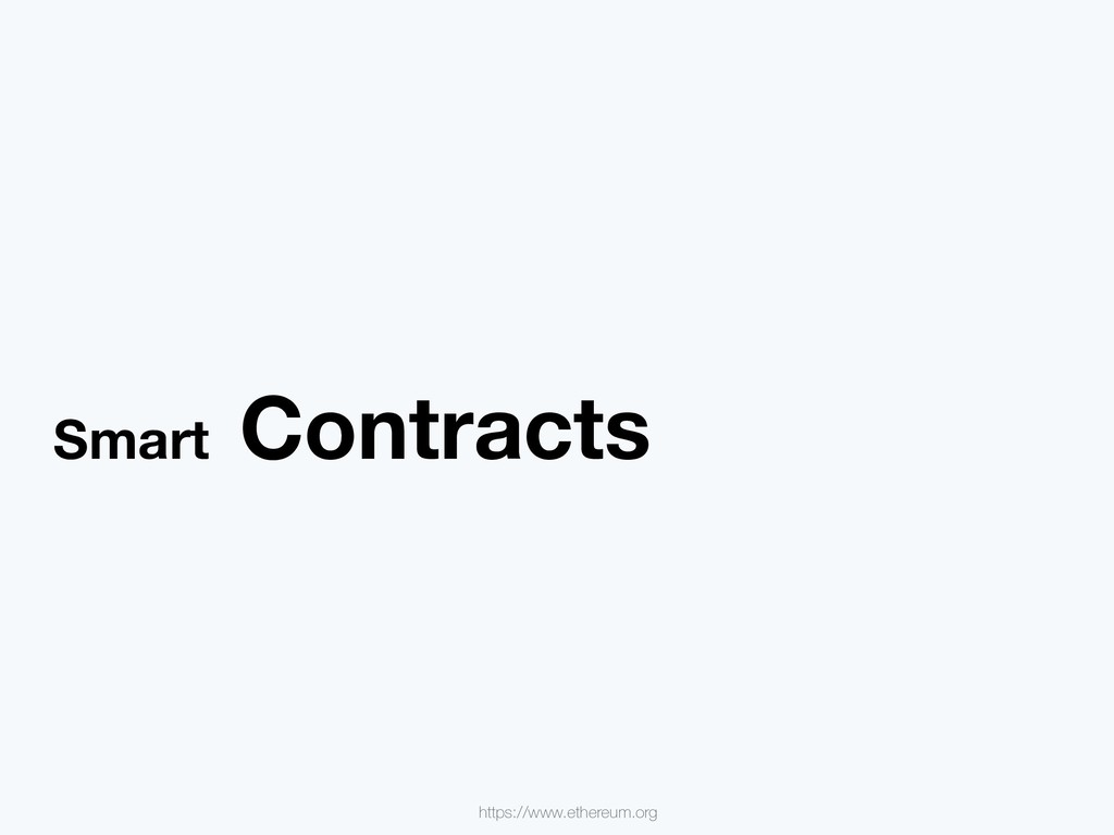 Smart Contracts https://www.ethereum.org