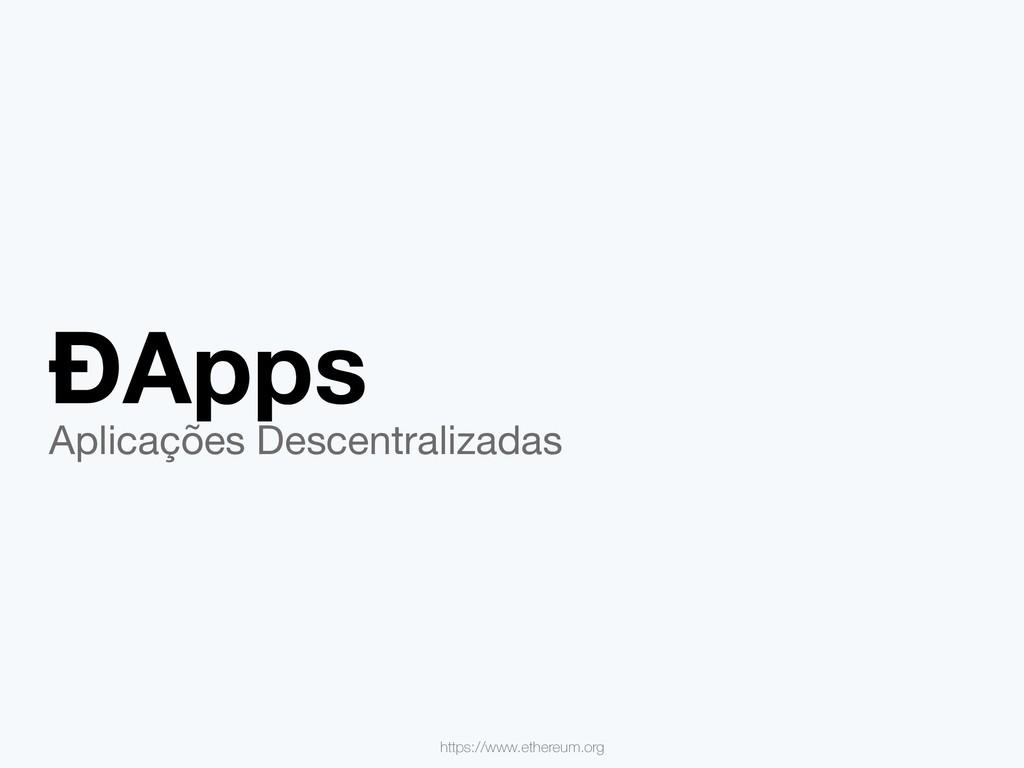 ÐApps Aplicações Descentralizadas https://www.e...