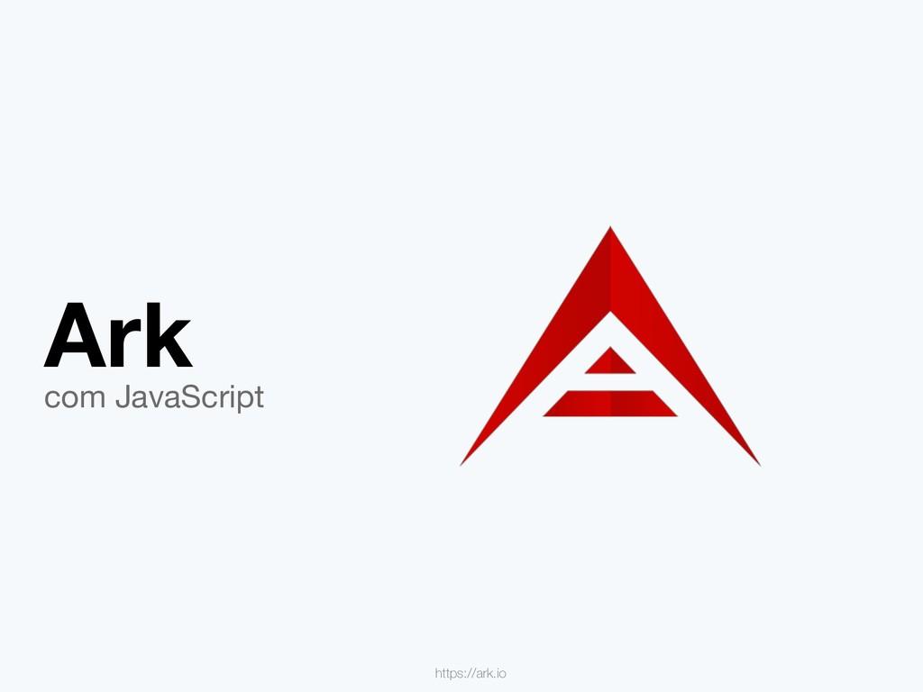 Ark com JavaScript https://ark.io