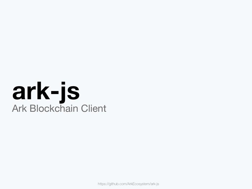 ark-js Ark Blockchain Client https://github.com...