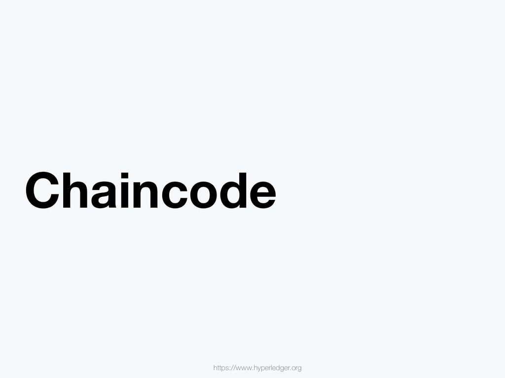 Chaincode https://www.hyperledger.org