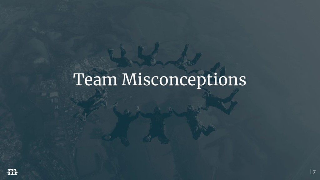 | 7 Team Misconceptions