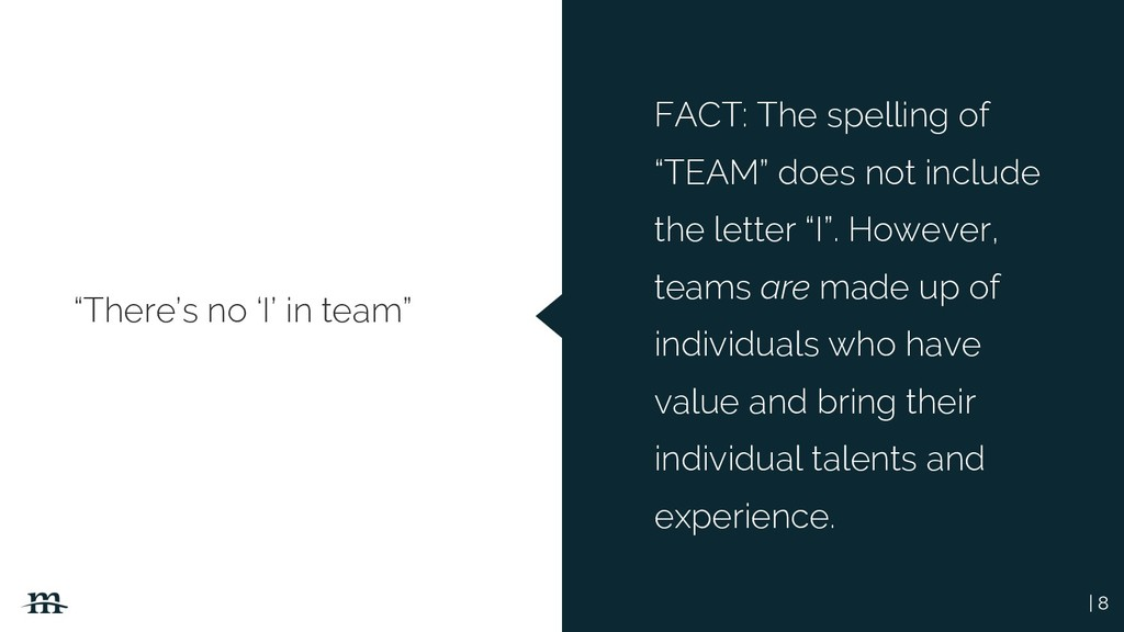 "| 8 ""There's no 'I' in team"" FACT: The spelling..."