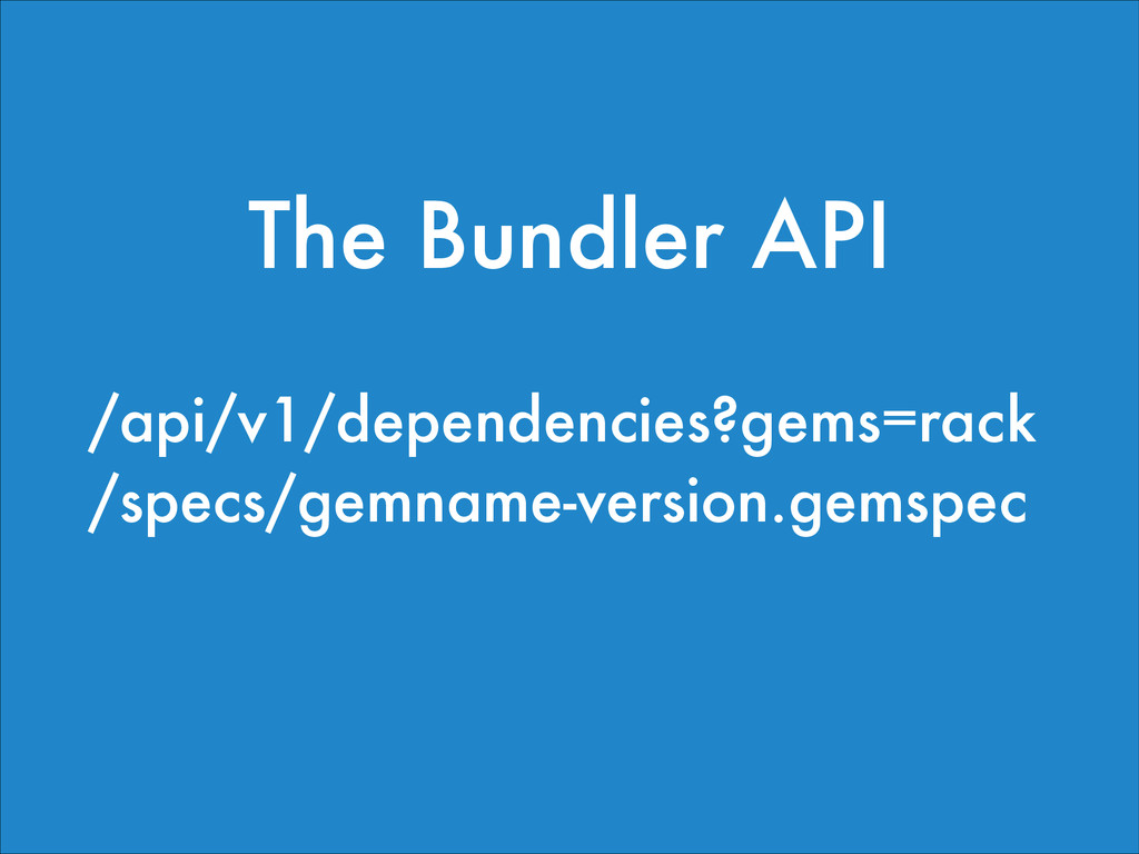 /api/v1/dependencies?gems=rack /specs/gemname-v...