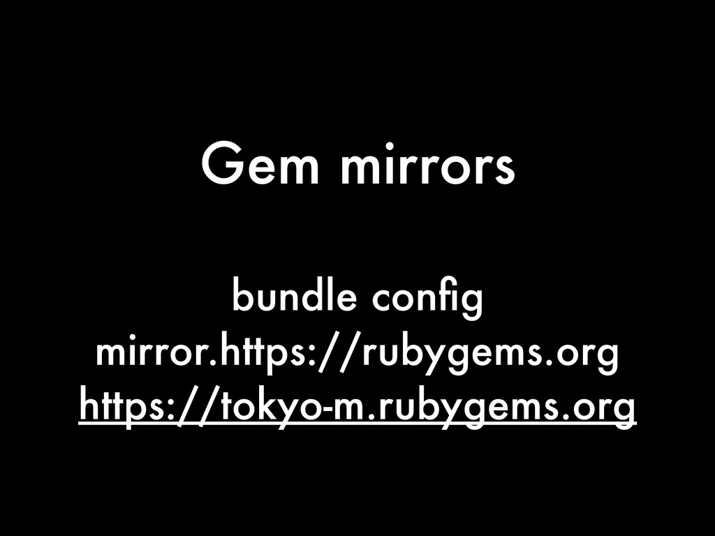 Gem mirrors bundle config mirror.https://rubygem...