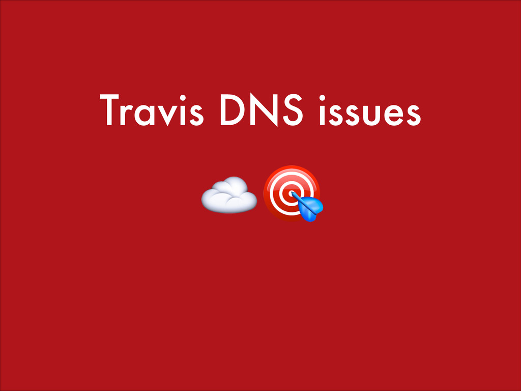 Travis DNS issues ☁️