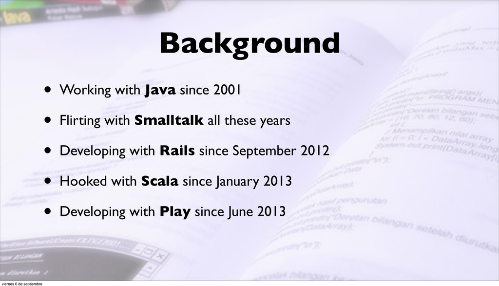 Background • Working with Java since 2001 • Fli...