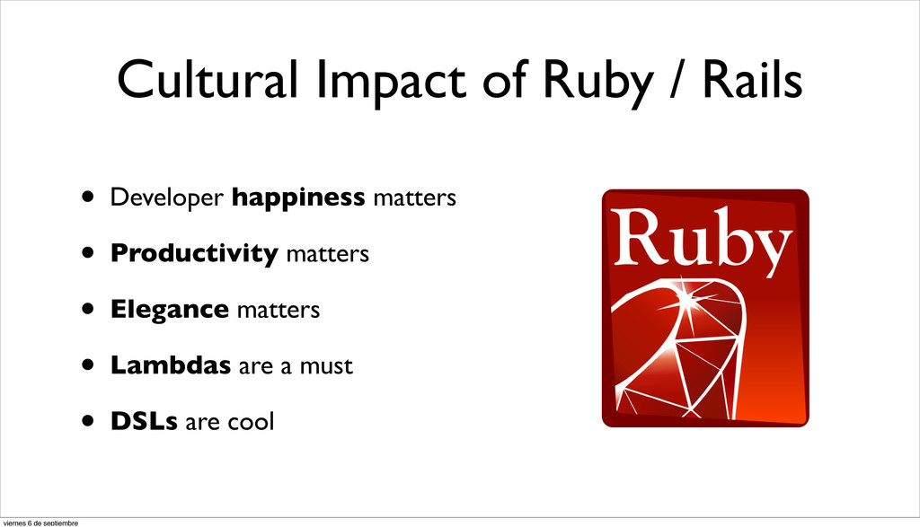 Cultural Impact of Ruby / Rails • Developer hap...