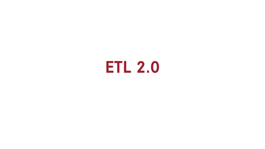ETL 2.0