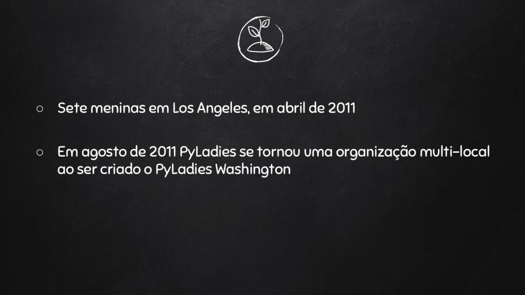 ○ Sete meninas em Los Angeles, em abril de 2011...