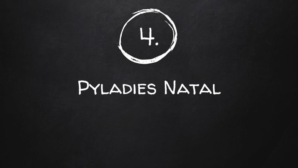 4. Pyladies Natal