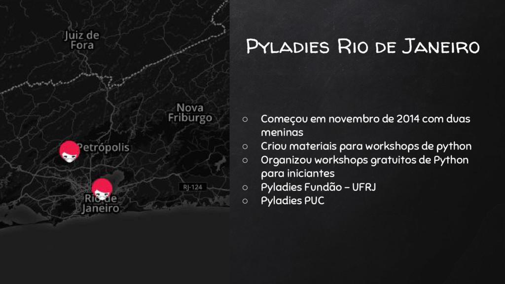 Pyladies Rio de Janeiro ○ Começou em novembro d...