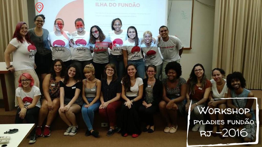 Workshop pyladies fundão rj -2016