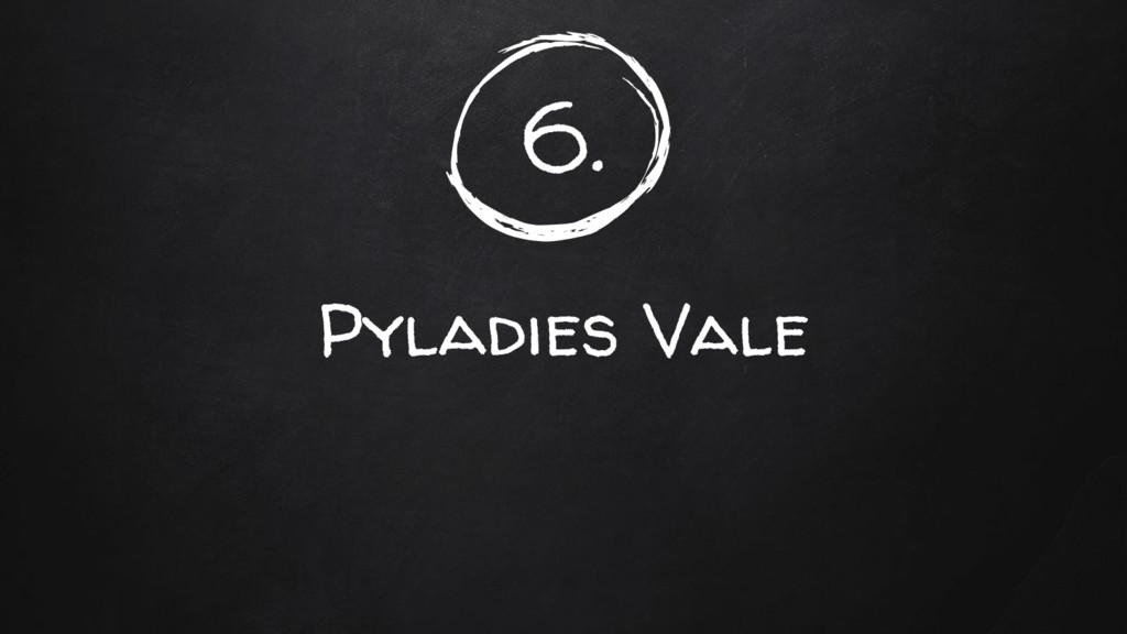 6. Pyladies Vale