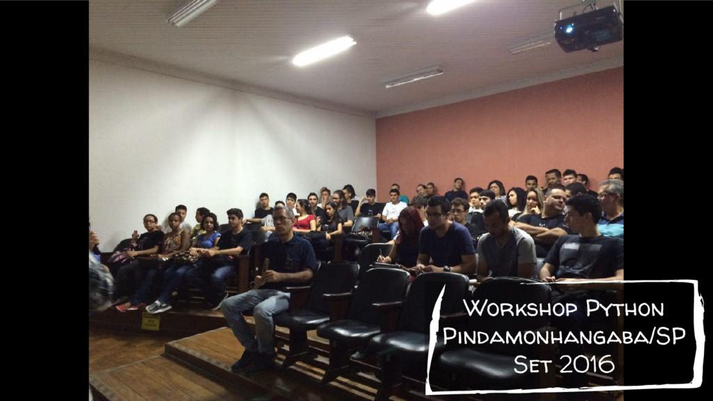 Workshop Python Pindamonhangaba/SP Set 2016